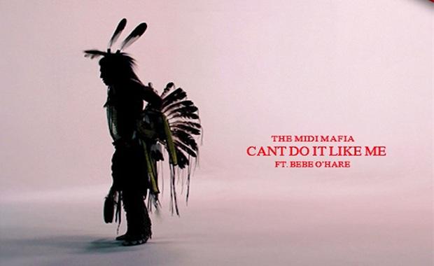 """The Midi Mafia ft. Bebe O'Hare - """"Can't Do It Like Me"""""""