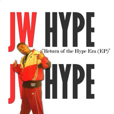 "JW Hype ""Return of the Hype Era (EP)"""